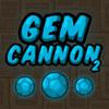 Gem Cannon 2